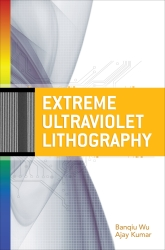 Extreme Ultraviolet Lithography, Banqiu Wu & Ajay Kumar (Eds.), McGraw-Hill Professional, 2009. �89.99 (482 pp.) ISBN 978-0-07-154918-9