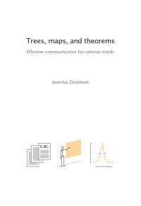 ETrees, maps, and theorems, Jean-luc Doumont, Principiae, 2009. �80.00 (192 pages, A4, hardcover), ISBN 978 90 813677 07